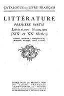 Catalogue du livre francais ...: ptie. Littérature française (XIXe et XXe siècles): romans, nouvelles, correspondances, mémoires, mélanges, poésie, théâtre