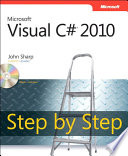 """""""Microsoft Visual C# 2010 Step by Step"""" by John Sharp"""