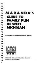 Maranda s Guide to Family Fun in West Michigan Book