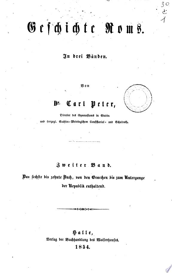 Das sechste bis zehnte Buch  von den Gracchen bis zum Untergange der Republik enthaltend