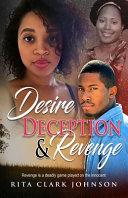 Desire  Deception and Revenge