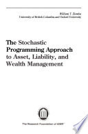 The stochastic programming approach to asset, liability, and wealth management