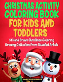 Christmas Activity Coloring Book For Kids And Toddlers 51 Hand Drawn Christmas Coloring Drawing Collection From Talented Artists