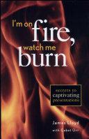 I'm on Fire, Watch Me Burn
