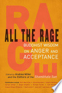 All the Rage  : Buddhist Wisdom on Anger and Acceptance