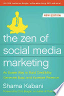 """""""The Zen of Social Media Marketing: An Easier Way to Build Credibility, Generate Buzz, and Increase Revenue"""" by Shama Kabani"""