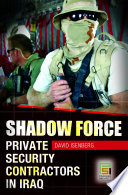 Shadow Force  Private Security Contractors in Iraq