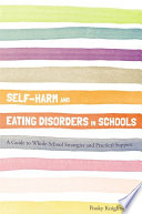Self Harm and Eating Disorders in Schools