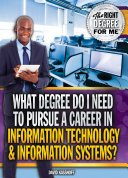 What Degree Do I Need to Pursue a Career in Information Technology and Information Systems?