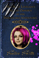 Miss Alice Lovelady's Second Omnibus of her Inexplicable Adventures Pdf/ePub eBook