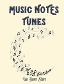 MUSIC NOTES Tunes