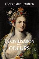 La civilisation des odeurs (XVIe-début XIXe siècle)