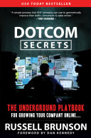 DotCom Secrets: The Underground Playbook for Growing Your ...