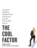 """""""The Cool Factor: A Guide to Achieving Effortless Style, with Secrets from the Women Who Have It"""" by Andrea Linett"""