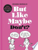 link to But like maybe don't? : what not to do when dating : an illustrated guide in the TCC library catalog