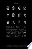 Resetting the International Monetary (Non)System