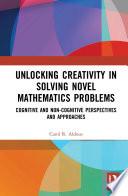 Unlocking Creativity in Solving Novel Mathematics Problems