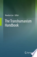 """The Transhumanism Handbook"" by Newton Lee"