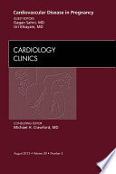 Cardiovascular Disease in Pregnancy  An Issue of Cardiology Clinics   E Book Book