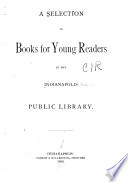 A Selection of Books for Young Readers in the Indianapolis Public Library
