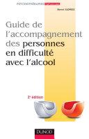 Guide de l'accompagnement des personnes en difficulté avec l'alcool - 2ème édition