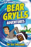 A Bear Grylls Adventure 4  The Sea Challenge