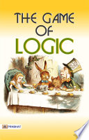 THE GAME OF LOGIC Read Online