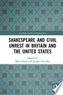 Shakespeare and Civil Unrest in Britain and the United States