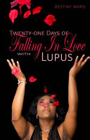 Twenty One Days Of Falling In Love With Lupus