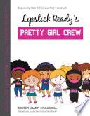 Lipstick Ready   S Pretty Girl Crew