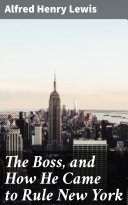 Pdf The Boss, and How He Came to Rule New York