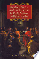 Reading  Desire  and the Eucharist in Early Modern Religious Poetry