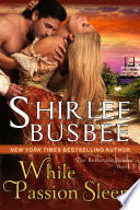 While Passion Sleeps  The Reluctant Brides Series  Book 3