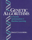 Genetic Algorithms in Search  Optimization  and Machine Learning