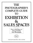 The Photographer s Complete Guide to Exhibition   Sales Spaces