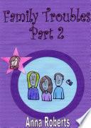 Family Troubles   Part 2 Book PDF