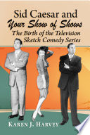 Sid Caesar and Your Show of Shows