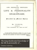 The Long Desiderated Knowledge of the Life   Personality of Shakspeare