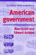 The Politics Today Companion to American Government