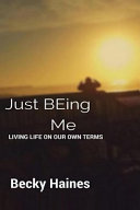 Just Being Me: Living Life on Our Own Terms