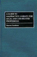 A Guide to Malpractice Liability for Legal and Law related Professions