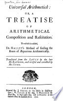 Universal Arithmetick, Or, A Treatise of Arithmetical Composition and Resolution