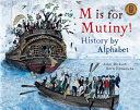 M Is for Mutiny  History by Alphabet