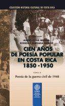 Cien años de poesía popular en Costa Rica (1850-1950): Poesía de la guerra civil de 1948