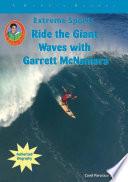 Ride The Giant Waves With Garrett Mcnamara