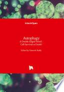 Autophagy   A Double Edged Sword