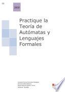 Practique la Teoría de Autómatas Y Lenguajes Formales