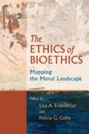 The Ethics of Bioethics ebook