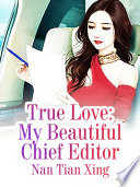 True Love  My Beautiful Chief Editor