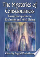 The Mysteries of Consciousness